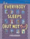 everybody sleeps but